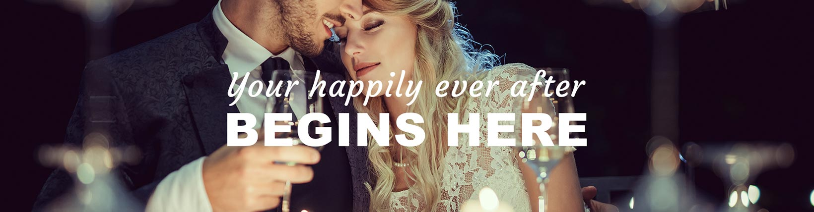 Your happily ever after begins here